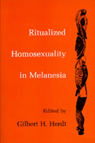 Ritualized Homosexuality in Melanesia (Studies in Melanesian Anthropology): Gilbert H. Herdt: 9780520080966: Amazon.com: Books