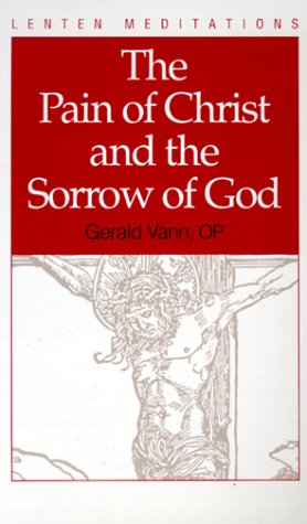 The Pain of Christ and the Sorrow of God
