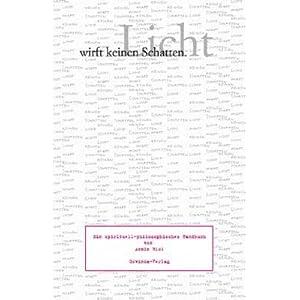Licht wirft keinen Schatten. Ein spirituell-philosophisches Handbuch