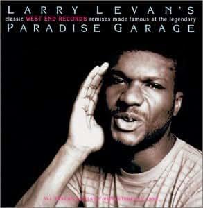 Various Artists Larry Levan  Larry Levans Classic West End Remixes Paradise Garage  Amazon