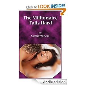 The millionaire falls hard