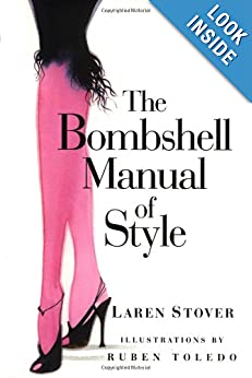 The Bombshell Manual of Style Laren Stover and Ruben Toledo