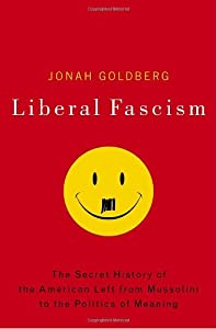 "Cover of ""Liberal Fascism: The Secret His..."