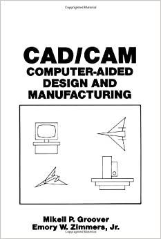 Buy CAD/CAM: Computer-Aided Design and Manufacturing Book
