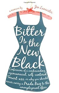 """Cover of """"Bitter is the New Black : Confe..."""