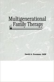 Multigenerational Family Therapy (Haworth Marriage & the