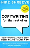 Copywriting For The Rest Of Us (Marketing For The Rest Of Us)