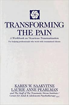 Transforming the Pain: A Workbook on Vicarious