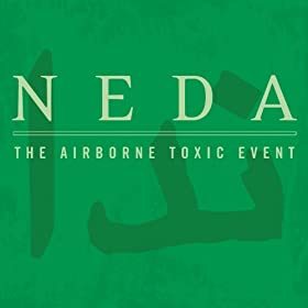 The Airborne Toxic Event, Neda