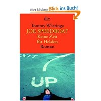 Wieringa, Tommy: Joe Speedboat : Keine Zeit für Helden
