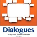 Dialogues an argument rhetoric and reader 8th edition 8th edition