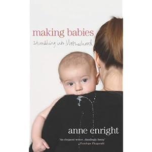 Making Babies, Stumbling into Motherhood