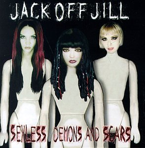 Jack Off Jill-Sexless Demons and Scars-CD-FLAC-1997-FADA Download