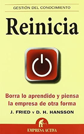 Reinicia - Jason Fried y David Heinemeier Hansson