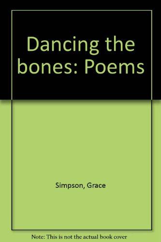 Dancing the Bones: Poems