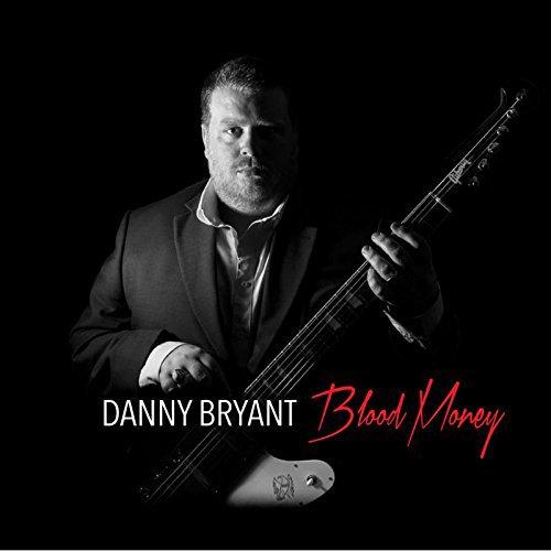DANNY BRYANT Blood Money