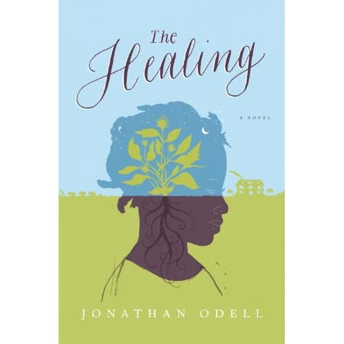 THE HEALING, by Jonathan Odell: A Review