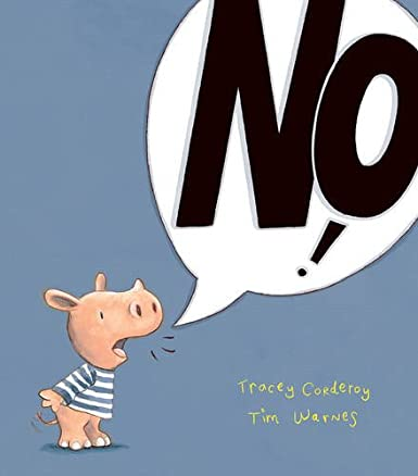 NO! by Tracey Corderoy and Tim Warnes (Little Tiger Press, 2013)