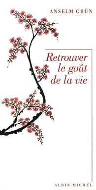 Retrouver Le Gout De Vivre : retrouver, vivre, Retrouver, Goût, Anselm, Grün, Babelio