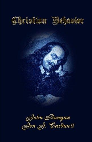 Christian Behavior: A Modern English Edition of Bunyan's Treatise on Practical Christianity