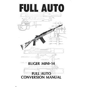 FULL AUTO Ruger Mini 14 Modification Manual (Full Auto