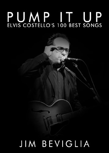 Pump It Up: Elvis Costello's 100 Best Songs
