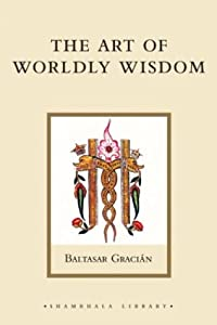 "Cover of ""The Art of Worldly Wisdom"""