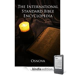 The International Standard Bible Encyclopedia for the Kindle