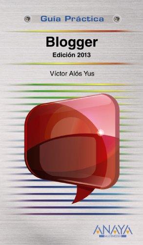 Blogger. Edición 2013 (Guías Prácticas