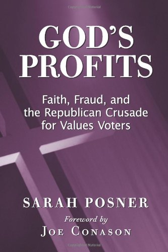 God's Profits: Faith, Fraud, and the Republican Crusade for Values Voters