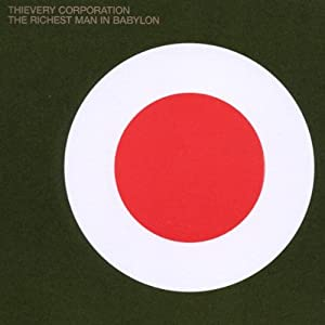 Richest Man Babylon -vThievery Corporation