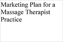 Marketing and Growth Strategies for a Massage Therapist