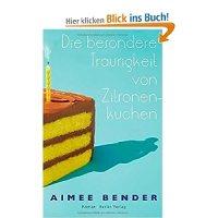 Die besondere Traurigkeit von Zitronenkuchen / Aimee Bender