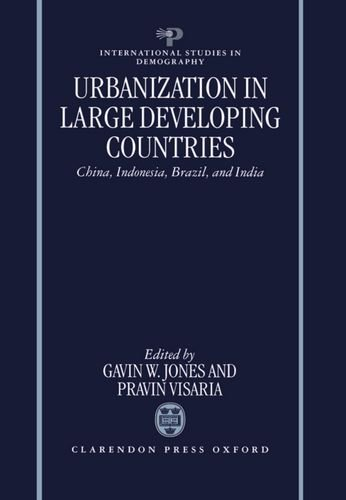 Urbanization in Large Developing Countries: China, Indonesia, Brazil, and India (International Studies in Demography)