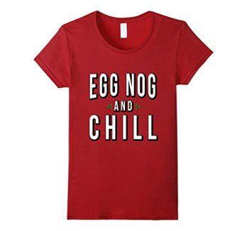 Egg-Nog-and-Chill-T-Shirt