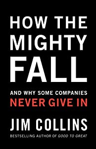 "Cover of ""How The Mighty Fall: And Why So..."