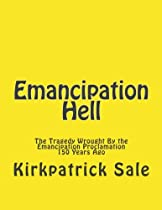 Emancipation Hell: The Tragedy Wrought By the Emancipation Proclamation 150 Years Ago