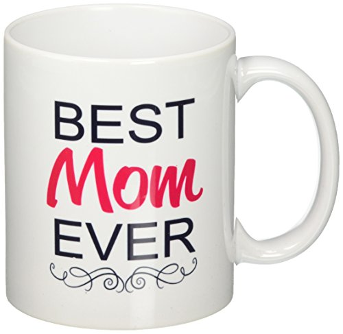 Best funny gift - 11OZ Coffee Mug - Best mom ever - Perfect for birthday, women, present for her, mom, daughter, sister, wife, nana, girlfriend or friend on mother's day.