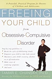 """Cover of """"Freeing Your Child from Obsessi..."""