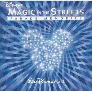 Disney's Magic in the Streets: Parade Memories