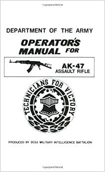 U.S. Army Operator's Manual for the AK-47 Assault Rifle