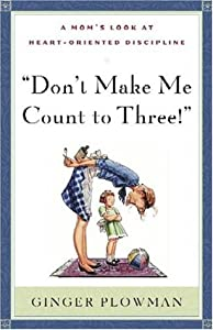 "Cover of ""Don't Make Me Count to Three: a..."