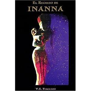 El regreso de Inanna (Spanish Edition)
