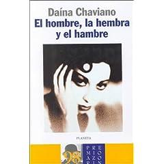El hombre, la hembra y el hambre (Autores Espanoles E Iberoamericanos)