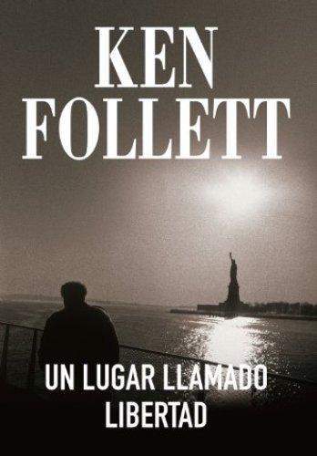 Un lugar llamado libertad de Ken Follett