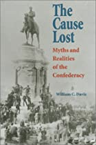 Myths and Realities of the Confederacy (Modern War Studies)