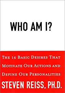 "Cover of ""Who Am I?: The 16 Basic Desires..."