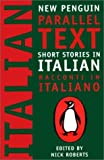 Short Stories in Italian: New Penguin Parallel Text (New Penguin Parallel Texts)
