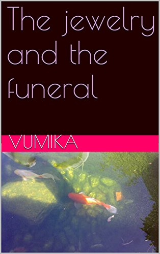The jewelry and the funeral