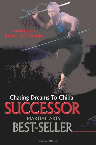 Chasing Dreams To China Successor: Robert Jay Arnold: 9781592324156: Amazon.com: Books